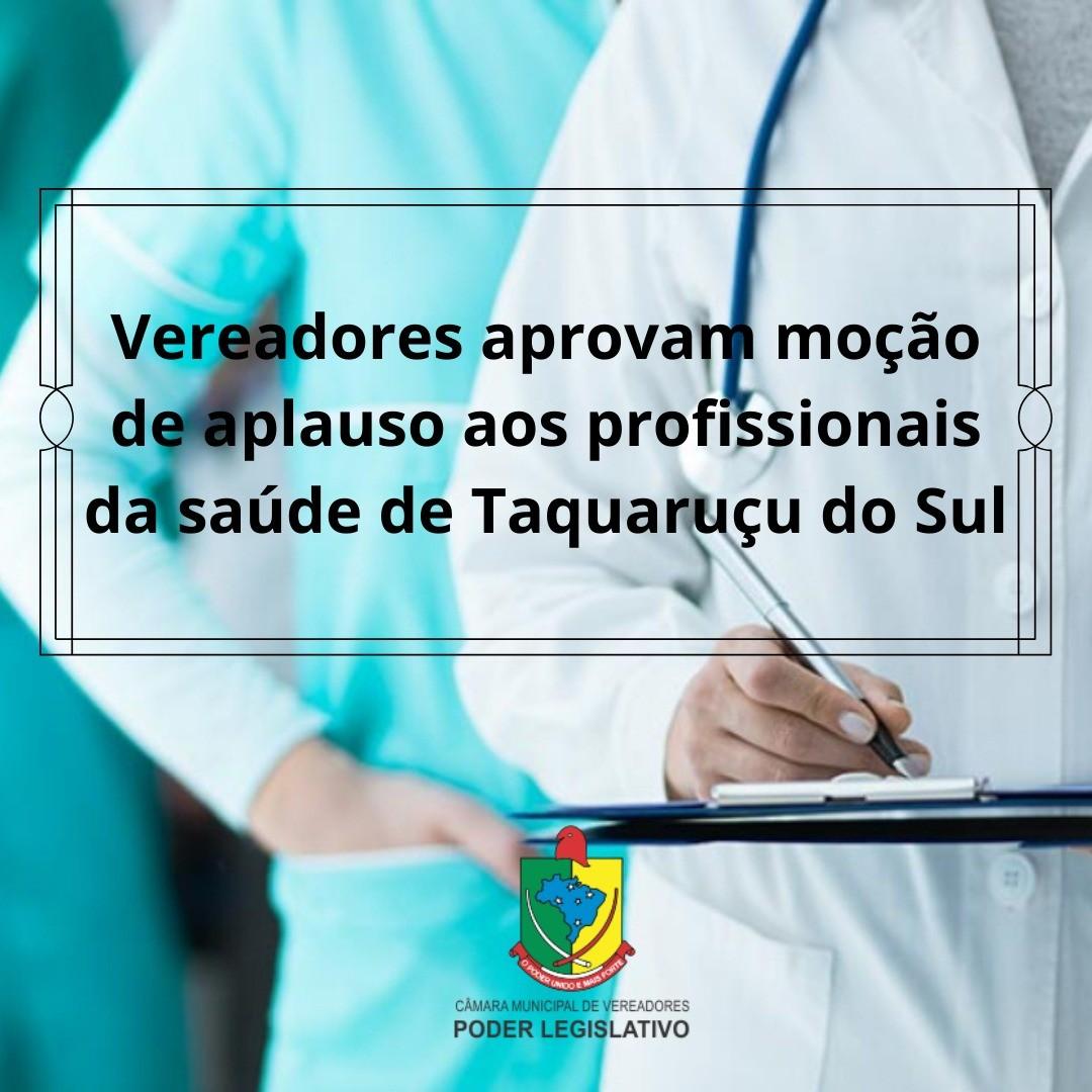 Aprovada Moção de Aplauso e Reconhecimento aos profissionais da Unidade Básica de Saúde de Taquaruçu do Sul