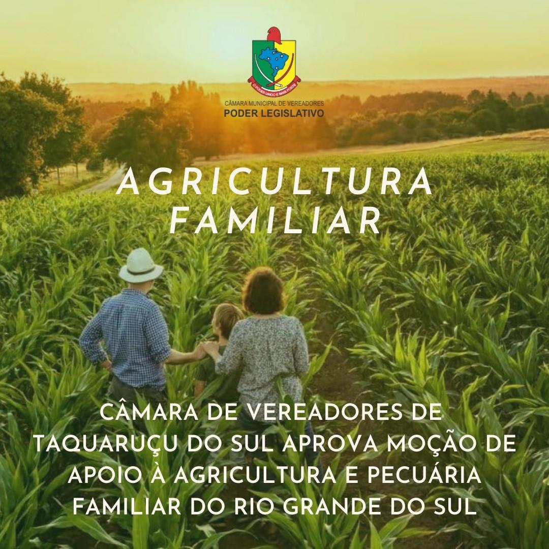CÂMARA DE VEREADORES DE TAQUARUÇU DO SUL APROVA MOÇÃO DE APOIO À AGRICULTURA E PECUÁRIA FAMILIAR DO RIO GRANDE DO SUL